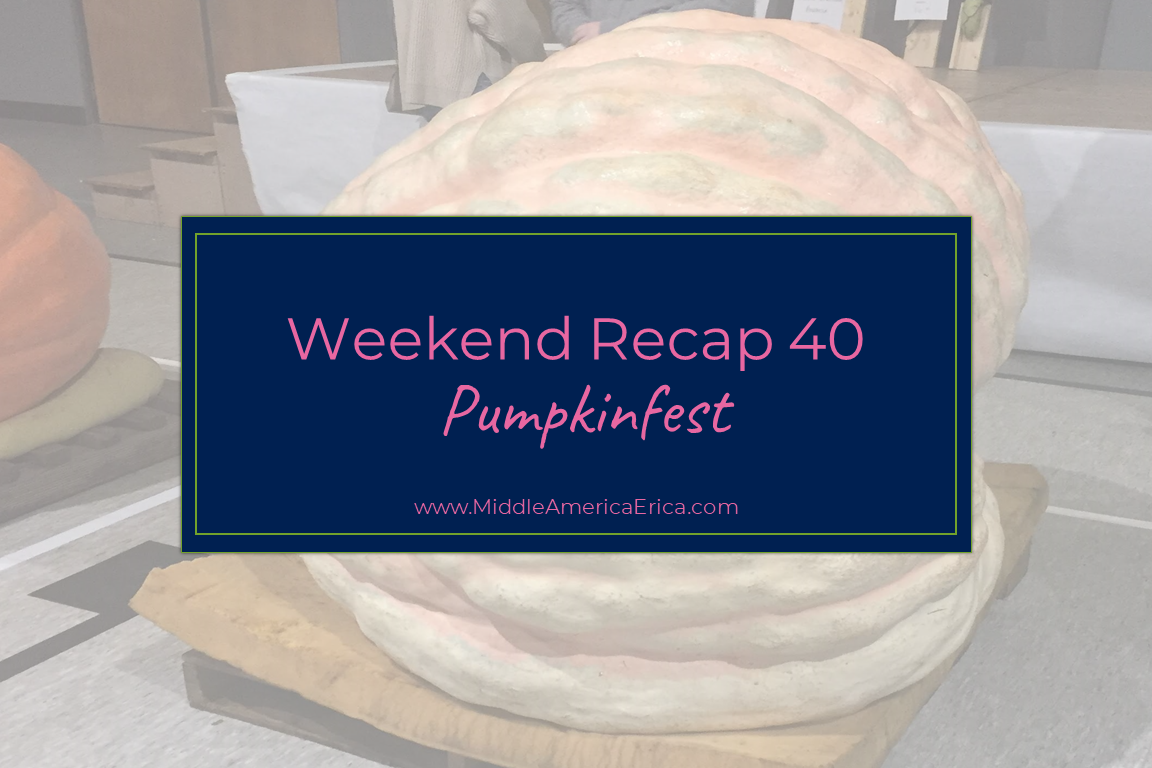 Weekend Recap #40 Pumpkinfest
