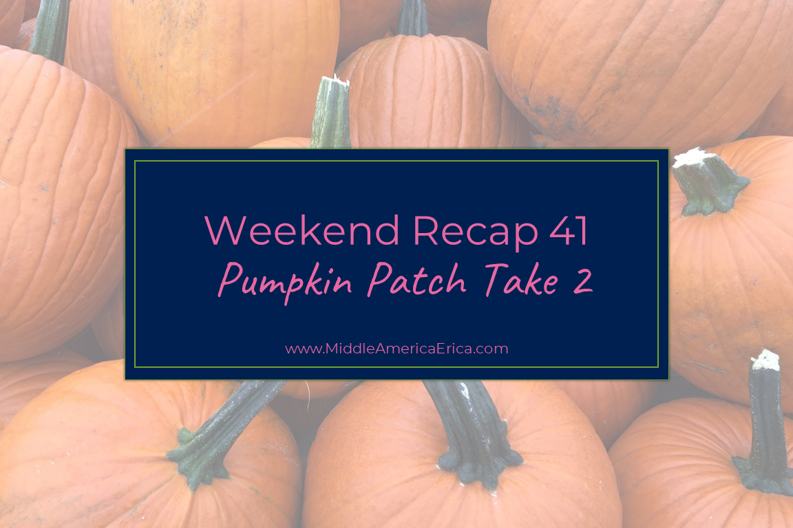 Weekend Recap 41 Pumpkin Patch Take 2